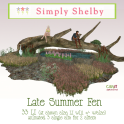 Simply Shelby Late Summer Fen